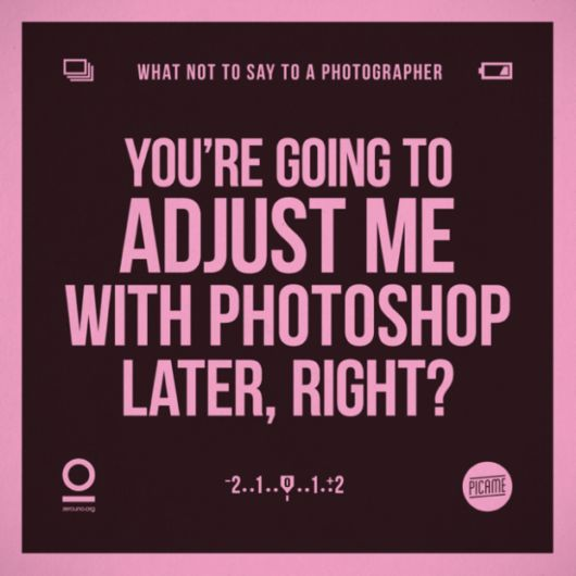 Things You Should Never Say To A Photographer